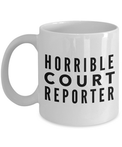 Horrible Court Reporter, 11oz Coffee Mug Gag Gift for Coworker Boss Retirement or Birthday - Ribbon Canyon
