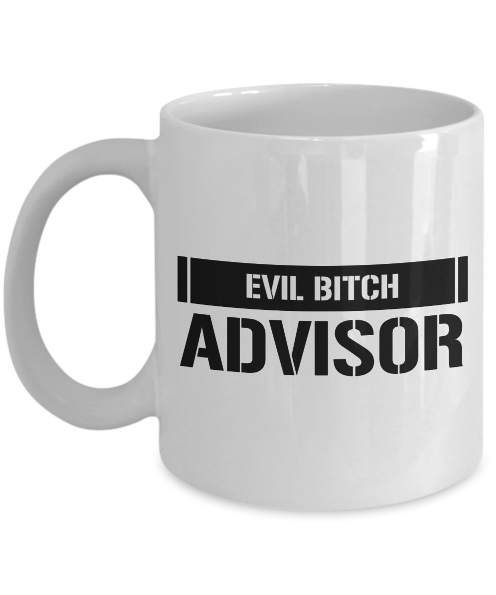 Evil Bitch Advisor, 11Oz Coffee Mug Unique Gift Idea for Him, Her, Mom, Dad - Perfect Birthday Gifts for Men or Women / Birthday / Christmas Present - Ribbon Canyon