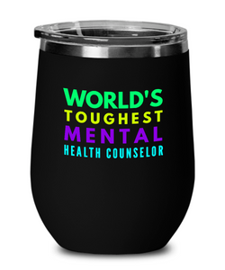 World's Toughest Mental Health Counselor Insulated 12oz Stemless Wine Glass - Ribbon Canyon