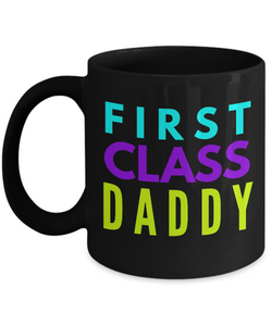 First Class Daddy - Family Gag Gifts For Mom or Dad Birthday Father or Mother Day -   11oz Coffee Mug - Ribbon Canyon