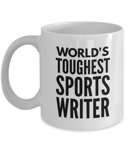 """ World's Toughest Sports Writer "" Gag Gift for Co -Worker, Boss Mom or Dad   11oz Coffee Mug - Ribbon Canyon"