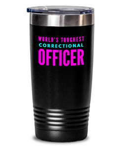 World's Toughest Correctional Officer Inspiration Quote 20oz. Stainless Tumblers - Ribbon Canyon