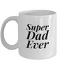 Funny Father 11Oz Coffee Mug , Super Dad Ever for Dad, Grandpa, Husband From Son, Daughter, Wife for Coffee & Tea Lovers - Ribbon Canyon