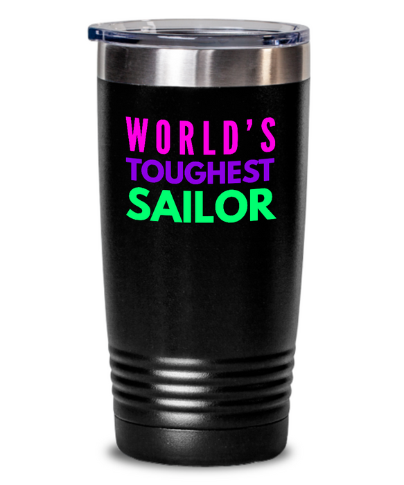 World's Toughest Sailor Inspiration Quote 20oz. Stainless Tumblers - Ribbon Canyon