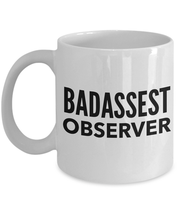 Badassest Observer, 11oz Coffee Mug Gag Gift for Coworker Boss Retirement or Birthday - Ribbon Canyon