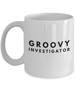 Groovy Investigator - Birthday Retirement or Thank you Gift Idea -   11oz Coffee Mug - Ribbon Canyon