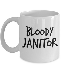 Bloody Janitor, 11oz Coffee Mug  Dad Mom Inspired Gift - Ribbon Canyon
