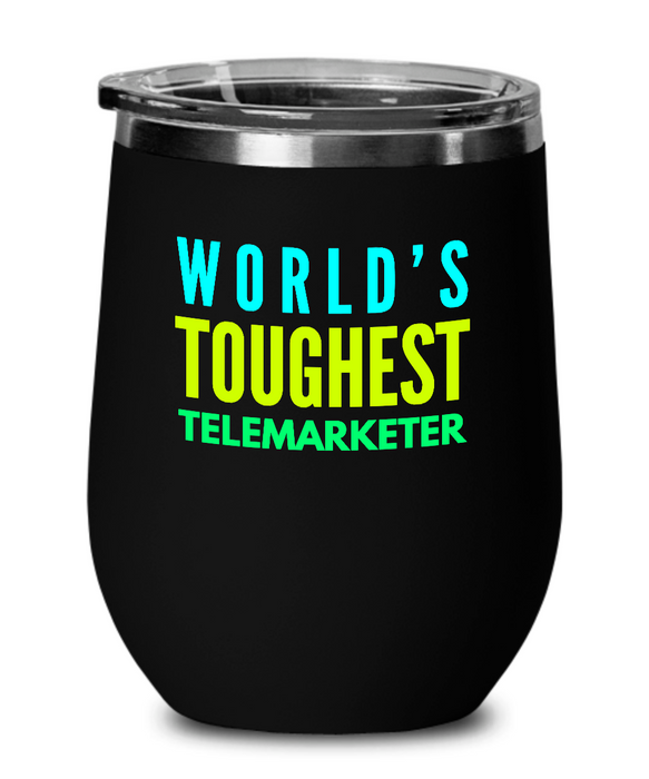 World's Toughest Telemarketer Insulated 12oz Stemless Wine Glass - Ribbon Canyon