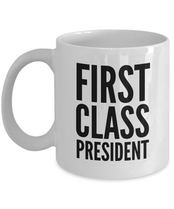 First Class President - Birthday Retirement or Thank you Gift Idea -   11oz Coffee Mug - Ribbon Canyon