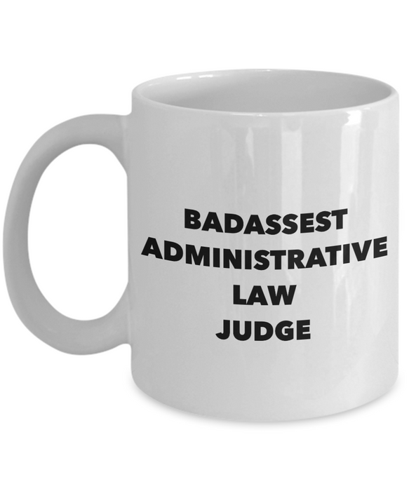 Badassest Administrative Law Judge, 11oz Coffee Mug  Dad Mom Inspired Gift - Ribbon Canyon