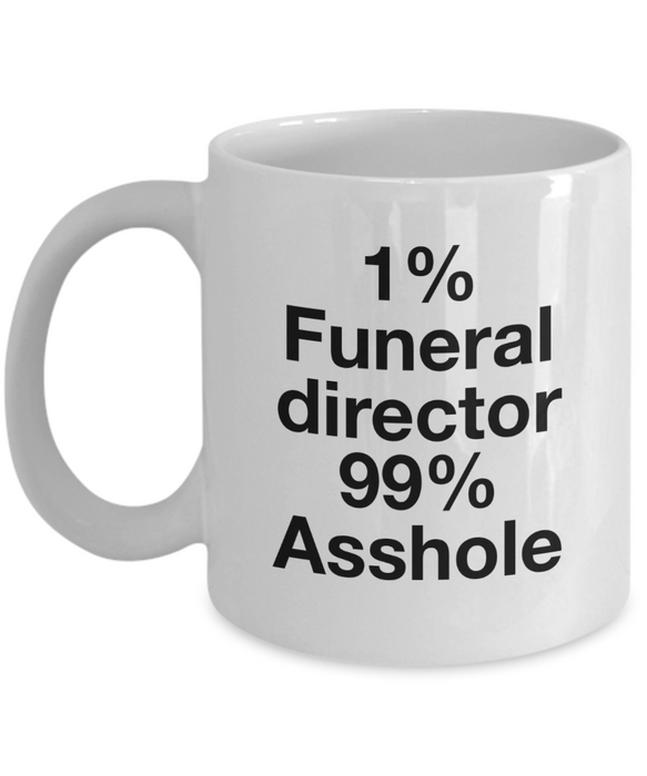 1% Funeral Director 99% Asshole, 11oz Coffee Mug  Dad Mom Inspired Gift - Ribbon Canyon