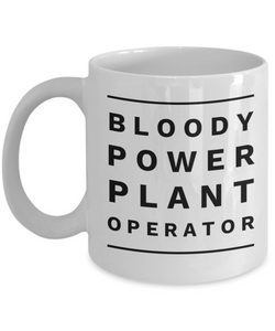 Bloody Power Plant Operator, 11oz Coffee Mug  Dad Mom Inspired Gift - Ribbon Canyon