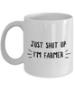 Just Shut Up I'm Farmer, 11Oz Coffee Mug Best Inspirational Gifts and Sarcasm Perfect Birthday Gifts for Men or Women / Birthday / Christmas Present - Ribbon Canyon