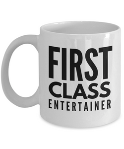 First Class Entertainer - Birthday Retirement or Thank you Gift Idea -   11oz Coffee Mug - Ribbon Canyon