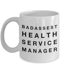 Funny Mug Badassest Health Service Manager   11oz Coffee Mug Gag Gift for Coworker Boss Retirement - Ribbon Canyon