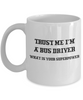 Trust Me I'm a Bus Driver What Is Your Superpower, 11Oz Coffee Mug Unique Gift Idea for Him, Her, Mom, Dad - Perfect Birthday Gifts for Men or Women / Birthday / Christmas Present - Ribbon Canyon