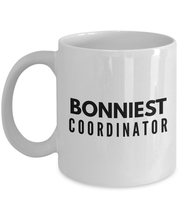 Bonniest Coordinator - Birthday Retirement or Thank you Gift Idea -   11oz Coffee Mug - Ribbon Canyon