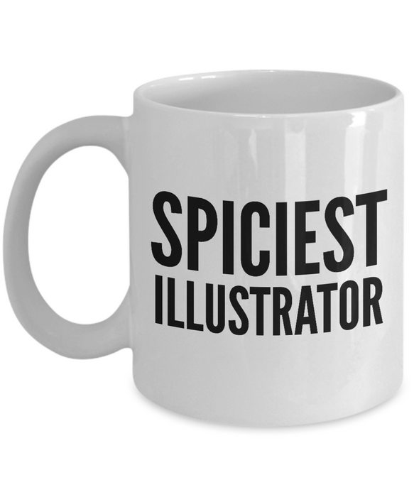 Spiciest Illustrator - Birthday Retirement or Thank you Gift Idea -   11oz Coffee Mug - Ribbon Canyon