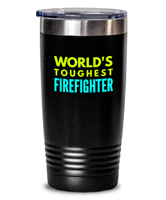 World's Toughest Firefighter Inspiration Quote 20oz. Stainless Tumblers - Ribbon Canyon