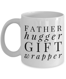 Father Hugger Gift Wrapper, 11oz Coffee Mug Gag Gift for Coworker Boss Retirement or Birthday - Ribbon Canyon
