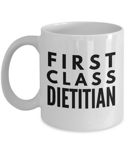First Class Dietitian - Birthday Retirement or Thank you Gift Idea -   11oz Coffee Mug - Ribbon Canyon