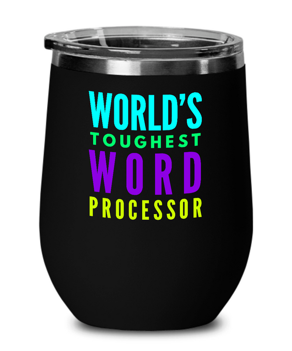 World's Toughest Word Processor Insulated 12oz Stemless Wine Glass - Ribbon Canyon
