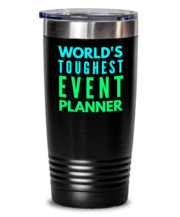 World's Toughest Event Planner Inspiration Quote 20oz. Stainless Tumblers - Ribbon Canyon