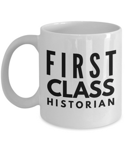 First Class Historian - Birthday Retirement or Thank you Gift Idea -   11oz Coffee Mug - Ribbon Canyon