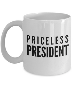 Priceless President - Birthday Retirement or Thank you Gift Idea -   11oz Coffee Mug - Ribbon Canyon