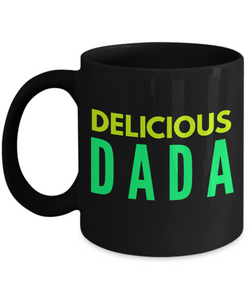 Delicious Dada - Family Gag Gifts For Mom or Dad Birthday Father or Mother Day -   11oz Coffee Mug - Ribbon Canyon