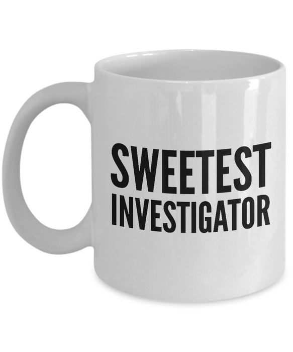 Sweetest Investigator - Birthday Retirement or Thank you Gift Idea -   11oz Coffee Mug - Ribbon Canyon