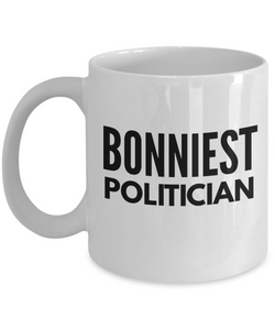 Bonniest Politician - Birthday Retirement or Thank you Gift Idea -   11oz Coffee Mug - Ribbon Canyon