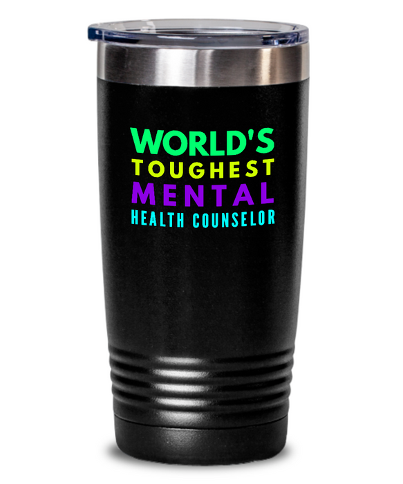 World's Toughest Mental Health Counselor Inspiration Quote 20oz. Stainless Tumblers - Ribbon Canyon