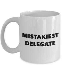 Mistakiest Delegate, 11oz Coffee Mug Best Inspirational Gifts - Ribbon Canyon