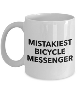 Mistakiest Bicycle Messenger, 11oz Coffee Mug Best Inspirational Gifts - Ribbon Canyon