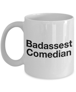 Badassest Comedian, 11oz Coffee Mug  Dad Mom Inspired Gift - Ribbon Canyon