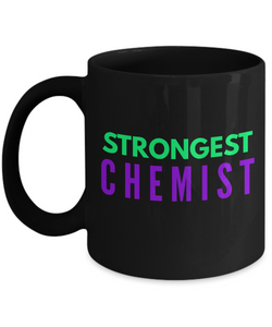 Strongest Chemist -  Coworker Friend Retirement Birthday or Graduate Gift -   11oz Coffee Mug - Ribbon Canyon