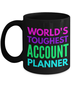 """ World's Toughest Account Planner "" Novelty Gifts Boss Leaving Retirement Coworker Gift -   11oz Black Mug - Ribbon Canyon"