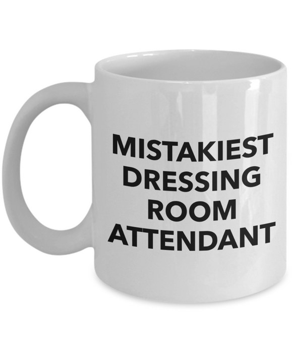Mistakiest Dressing Room Attendant, 11oz Coffee Mug  Dad Mom Inspired Gift - Ribbon Canyon