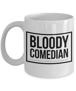 Bloody Comedian, 11oz Coffee Mug Gag Gift for Coworker Boss Retirement or Birthday - Ribbon Canyon