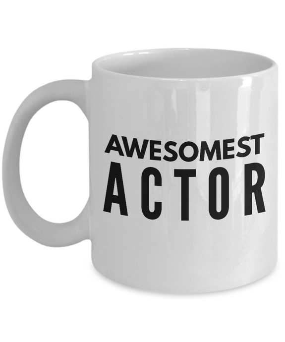 Awesomest Actor - Birthday Retirement or Thank you Gift Idea -   11oz Coffee Mug - Ribbon Canyon