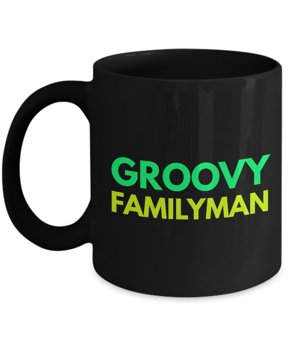 Groovy Familyman - Family Gag Gifts For Mom or Dad Birthday Father or Mother Day -   11oz Coffee Mug - Ribbon Canyon