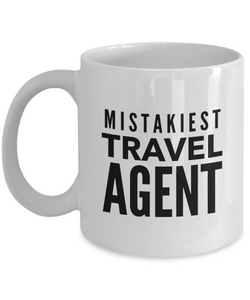 Mistakiest Travel Agent, 11oz Coffee Mug  Dad Mom Inspired Gift - Ribbon Canyon