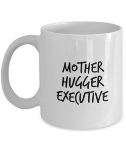 Mother Hugger Executive, 11oz Coffee Mug Best Inspirational Gifts - Ribbon Canyon