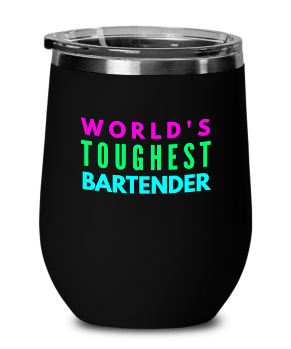 World's Toughest Bartender Insulated 12oz Stemless Wine Glass - Ribbon Canyon