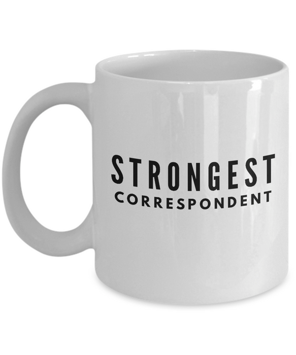 Strongest Correspondent - Birthday Retirement or Thank you Gift Idea -   11oz Coffee Mug - Ribbon Canyon