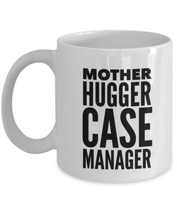 Mother Hugger Case Manager  11oz Coffee Mug Best Inspirational Gifts - Ribbon Canyon