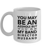 You May Be An Asshole But You'Re My Band Director Husband, 11oz Coffee Mug Gag Gift for Coworker Boss Retirement or Birthday - Ribbon Canyon