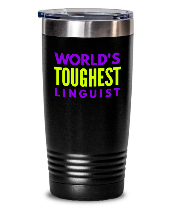 World's Toughest Linguist Inspiration Quote 20oz. Stainless Tumblers - Ribbon Canyon