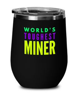 World's Toughest Miner Insulated 12oz Stemless Wine Glass - Ribbon Canyon